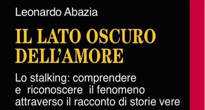 Il lato oscuro dell'amore: lo stalking – Intervista a Leonardo Abazia