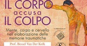 Trauma: il corpo accusa il corpo - Workshop di Van der Kolk , Milano 2016