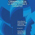 Il femminile in criminologia: la donna vittima e carnefice