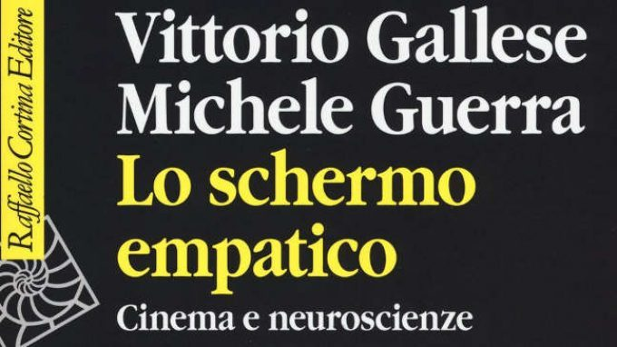 Lo schermo empatico, la simulazione incarnata al cinema.  Cinema e neuroscienze