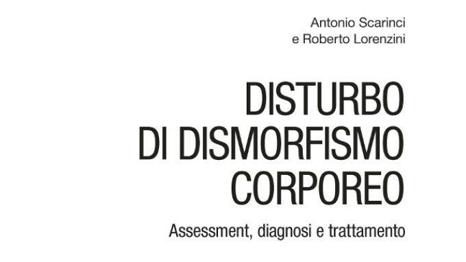 Disturbo di Dismorfismo Corporeo: Assessment, Diagnosi e Trattamento (2015) – Recensione