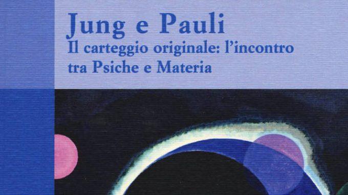 Il carteggio originale: l'incontro tra Psiche e Materia di Jung e Pauli – Recensione