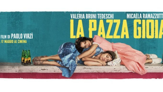 La pazza gioia (2016) – Recensione del nuovo film di Paolo Virzì