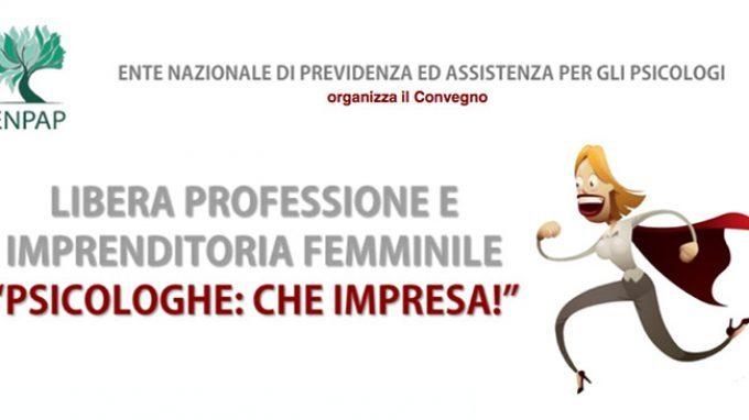 """Libera professione e imprenditoria femminile  """"Psicologhe: che impresa!"""" – Report dal Convegno ENPAP"""