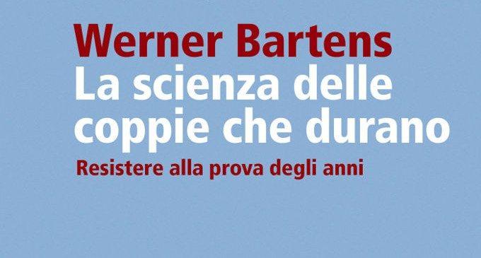 La scienza delle coppie che durano di Werner Bartens (2015) – Recensione
