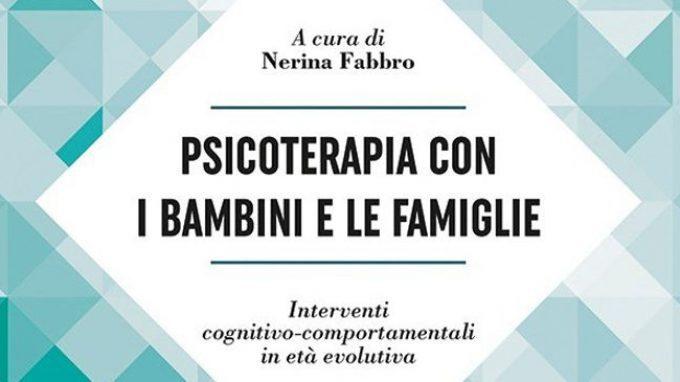 Psicoterapia con bambini e famiglie: interventi cognitivo-comportamentali in età evolutiva (2016) – Recensione
