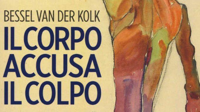 Il corpo accusa il colpo di Van der Kolk (2015) – Recensione