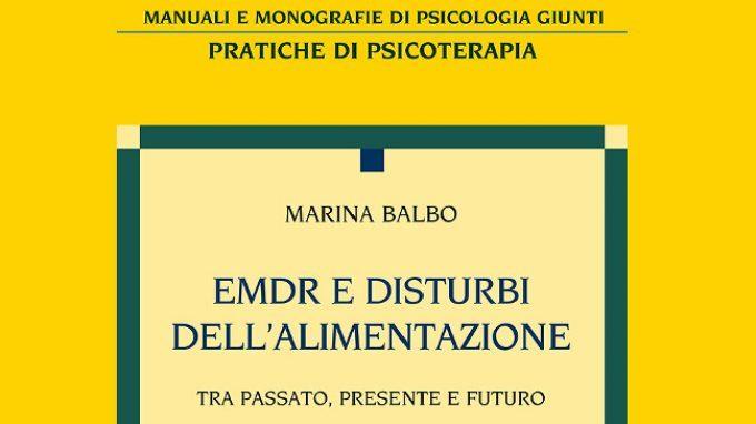 Emdr e disturbi dell' alimentazione. Tra passato, presente e futuro (2015) di Marina Balbo – Recensione