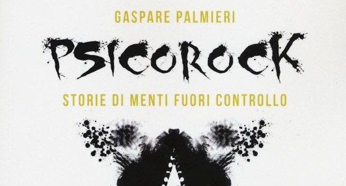 Psicorock. Storie di menti fuori controllo (2016) di Gaspare Palmieri – Recensione