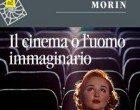 Il cinema o l'uomo immaginario. Saggio di antropologia sociologica (2016) – Recensione