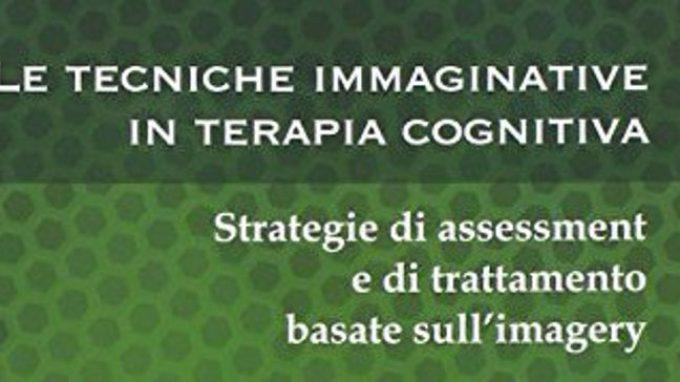 Le tecniche immaginative in terapia cognitiva (2014) – Recensione