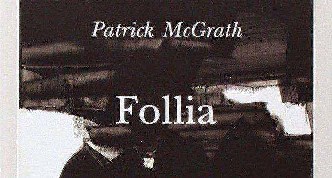 Follia (1996) di Patrick McGrath: riflessioni psicologiche sul romanzo