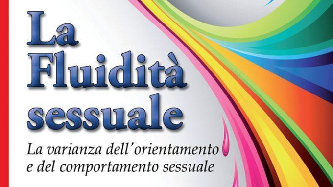 Uno sguardo su La fluidità sessuale. La varianza dell'orientamento e del comportamento sessuale, di Dettore e Lambiase