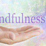 Mindfulness: le origini e le caratteristiche