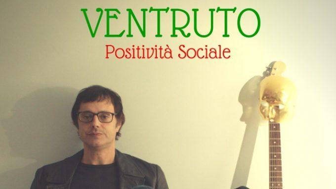 Positività Sociale (2015) di Ventruto: recensione dell'album – Psicologia & Musica