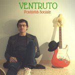 Positivita Sociale (2015) di Ventruto: recensione dell'album - Psicologia & Musica FEATURED