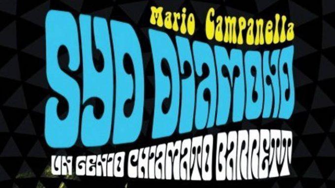Syd Diamond, un genio chiamato Barrett di Mario Campanella (2016) – Recensione