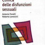 Clinica delle disfunzioni sessuali (2012) di Fenelli A. e Lorenzini R. - Recensione Featured