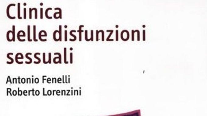 Clinica delle disfunzioni sessuali (2012) di Fenelli A. e Lorenzini R. – Recensione