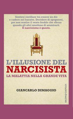 Illusione del Narcisista - Giancarlo Dimaggio