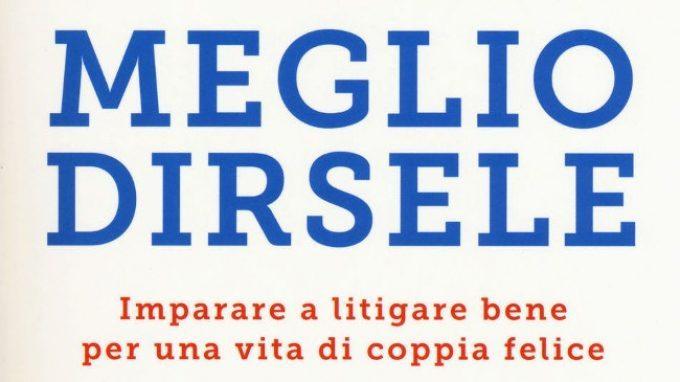 Meglio dirsele. Imparare a litigare bene (2015) di D. Novara – Recensione