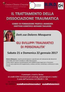 Dissociazione traumatica - Gli sviluppi traumatici di personalità - Seminario con Dolores Mosquera 21-22 gennaio 2017 Torino