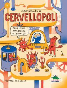 Recensione di Benvenuti a Cervellopoli - Matteo Farinella 2017 - Editoriale Scienza - Copertina