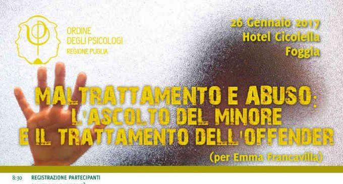 Maltrattamenti e abuso: l'ascolto del minore e il trattamento dell'offender – Report dal Convegno