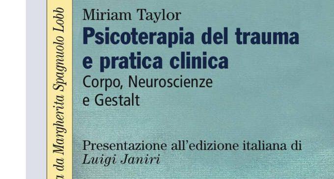 Psicoterapia del trauma e pratica clinica. Corpo, neuroscienze e Gestalt – Recensione