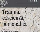 Trauma, coscienza, personalità. Scritti clinici di Pierre Janet (2016) – Recensione del libro