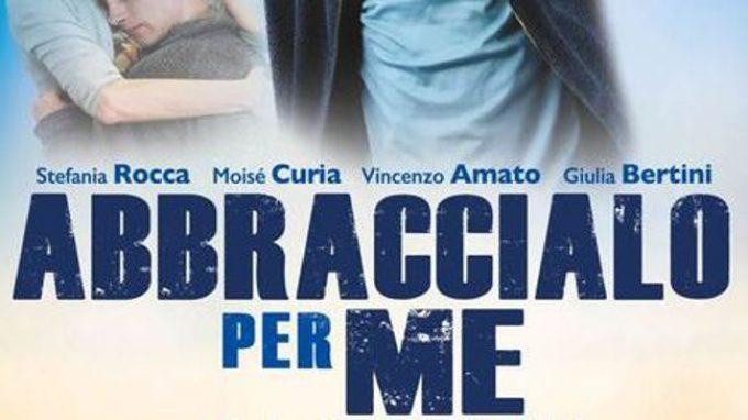 Abbraccialo per me (2016). Un film di Vittorio Sindoni – Recensione
