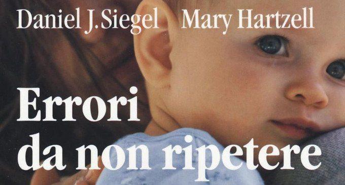Errori da non ripetere (2016) di D. J. Siegel e M. Hartzell – Recensione del libro