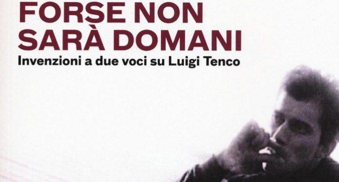 Forse non sarà domani – Luigi Tenco e il suicidio di protesta