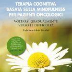 Terapia cognitiva basata sulla mindfulness per pazienti oncologici 2015 - Recensione del libro
