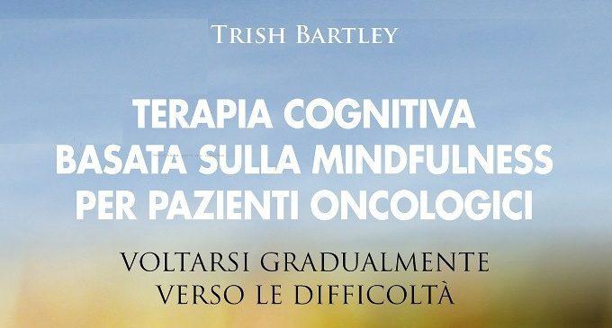 Terapia cognitiva basata sulla mindfulness per pazienti oncologici (2015) – Recensione del libro