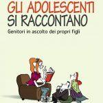 Gli adolescenti si raccontanogenitori in ascolto dei propri figli (2016) - Recensione