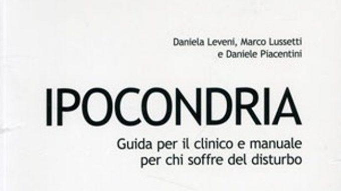 Ipocondria. Guida per il clinico e manuale per chi soffre del disturbo – Recensione del libro