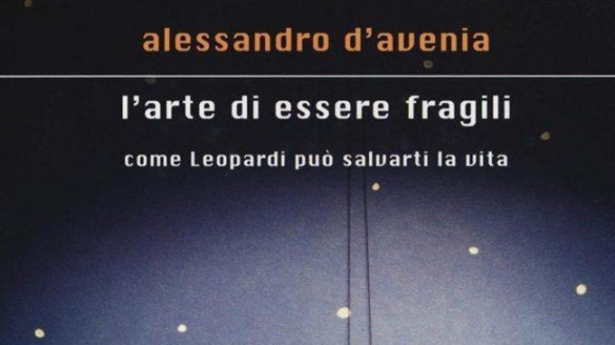 """L'arte di essere fragili: come Leopardi può salvarti la vita"""" (2016) -  Recensione"""