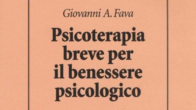Psicoterapia breve per il benessere psicologico (2017) di G. A. Fava – Recensione