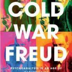 Dagmar Herzog su psicoanalisi e guerra fredda recensione del libro Cold War Freud FEATURED
