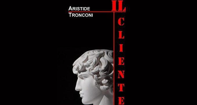 Il cliente (2016) di Aristide Tronconi – Recensione del libro