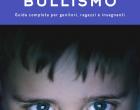 Cyberbullismo: guida completa per genitori, ragazzi e insegnanti – Recensione