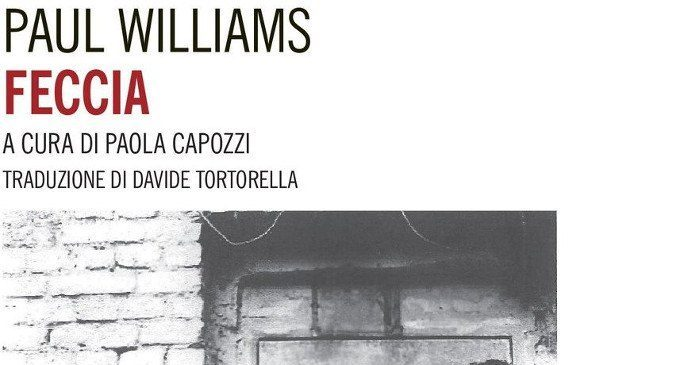 Feccia (2017) di Paul Williams – Recensione del libro