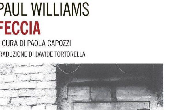 Feccia (2017) di Paul Williams – Recensione del libro