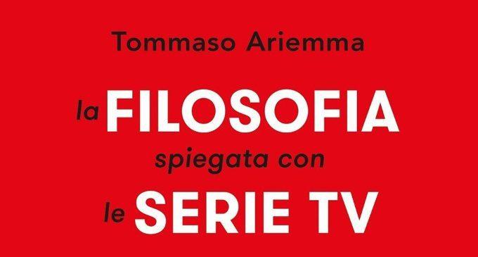 La filosofia spiegata con le serie tv (2017) di T. Ariemma, una rivoluzione didattica tra i banchi di scuola di Ischia –Recensione e intervista all'autore