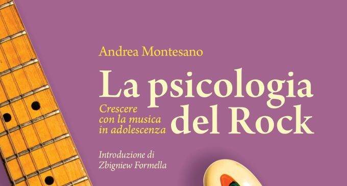La psicologia del rock. Crescere con la musica in adolescenza – Recensione