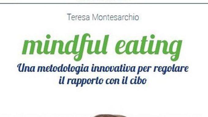 Mindful-eating: una metodologia innovativa per regolare il rapporto con il cibo – Recensione