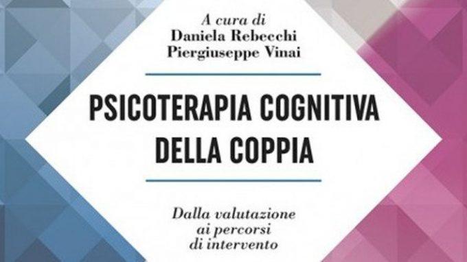 Psicoterapia cognitiva della coppia. Dalla valutazione ai percorsi di intervento – Recensione