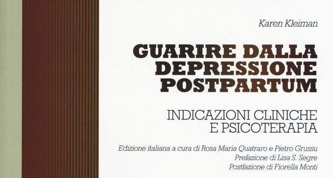Guarire dalla depressione post partum. Indicazioni cliniche e psicoterapia (2017) – Recensione