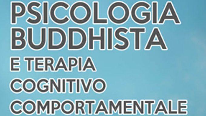Psicologia Buddhista e Terapia Cognitivo Comportamentale (2016) – Recensione